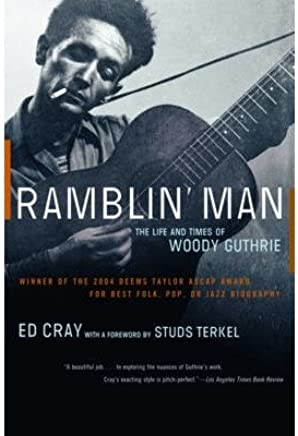 [(Ramblin Man: The Life and Times of Woody Guthrie)] [Author: Ed Cray] published on (March, 2006)