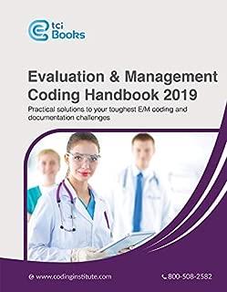 Evaluation & Management Coding Handbook 2019 - E M Coding Guidelines