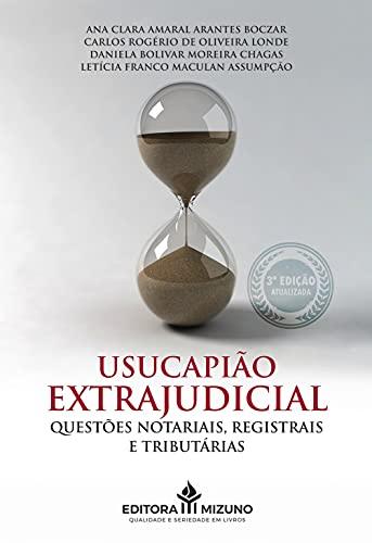 Usucapião Extrajudicial: Questões Notariais, Registrais e Tributárias