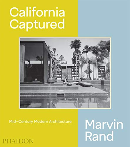California Captured: Mid-Century Modern Architecture, Marvin Rand