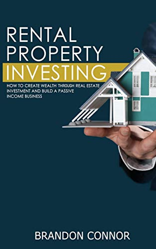 Real Estate Investing Books! - Rental Property Investing: How to Create Wealth Through Real Estate Investment and Build a Passive Income Business