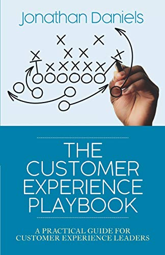 The Customer Experience Playbook: A practical guide for Customer Experience leaders