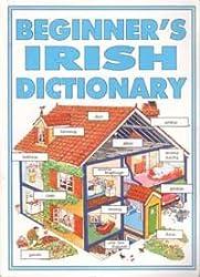 Beginner's Irish Dictionary: Helen Davies, Yvonne Carroll, John Shackell, Y. Carroll
