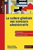 La culture générale aux concours administratifs - Méthodologie et dissertations corrigées