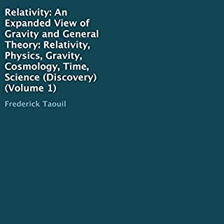 Relativity: An Expanded View of Gravity and General Theory cover art