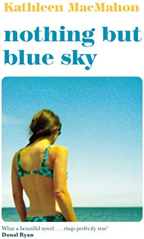 Book cover: Nothing but Blue Sky by Kathleen MacMahon