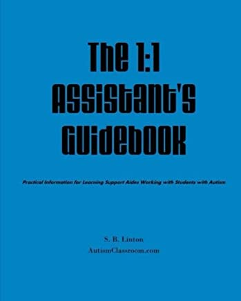 The 1:1 Assistant's Guidebook: Practical Ideas for Learning Support Aides Working with Students with Autism