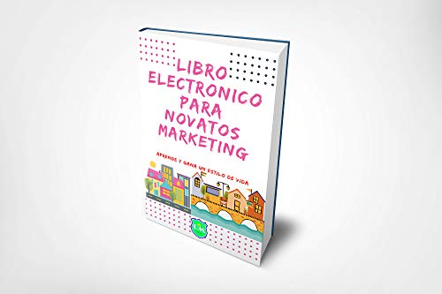 Libro electrónico para novatos Marketing: como aprender a trabajar en marketing como un novato. (richard No palacios)