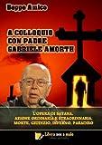 A COLLOQUIO CON PADRE GABRIELE AMORTH