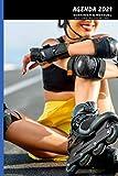 Rollers, Skate in line Agenda 2021 Semanal y Mensual: 12 meses calendario de enero a diciembre de 2021 | Semanal, mensual y anual | RDV, organizador | Formato A5 | Regalo para deportista