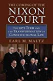 Image of The Coming of the Nixon Court: The 1972 Term and the Transformation of Constitutional Law