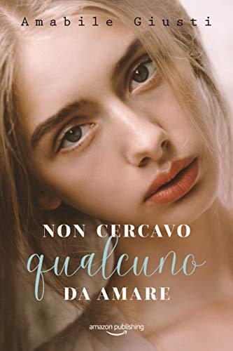 Non cercavo qualcuno da amare (Italian Edition)