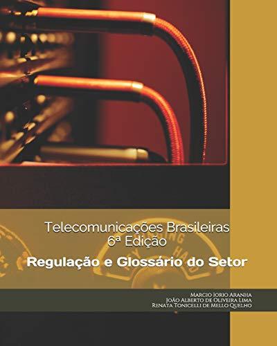 Telecomunicações Brasileiras: Regulação e Glossário do Setor