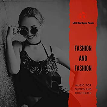 Fashion And Fashion - Music For Shops And Boutiques