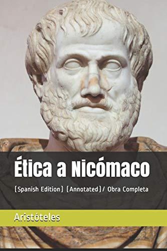 Ética a Nicómaco: (spanish Edition) (Annotated)/ Obra Completa