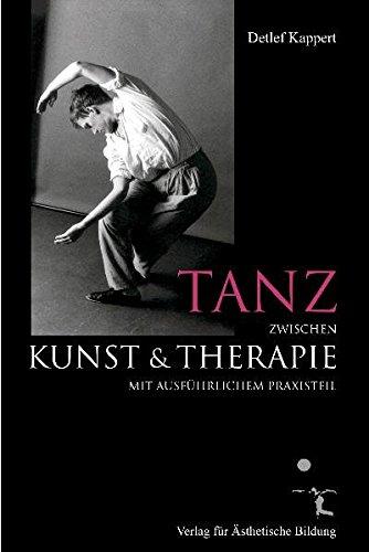 Tanz zwischen Kunst und Therapie: mit ausführlichem Praxisteil. Inszenierung von Themen mit Tänzerinnen und Tänzern einer Ausbildungsgruppe