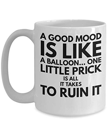 jingqi Best Funny Christmas Quotes - Birthday Presents Gift - 11 Ounce White Mug - A Good Mood is Like A Balloon One Little Prick is All It Takes to Ruin It