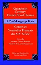 Nineteenth-Century French Short Stories (Dual-Language) (English and French Edition)