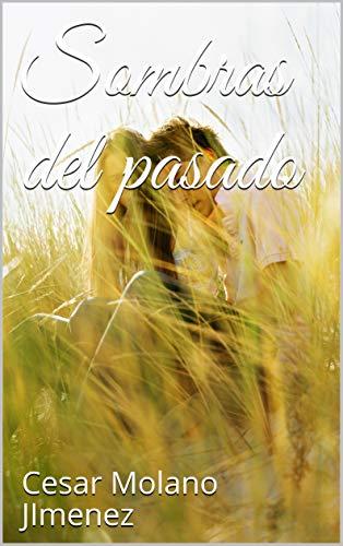 Sombras del pasado de Cesar Molano JImenez