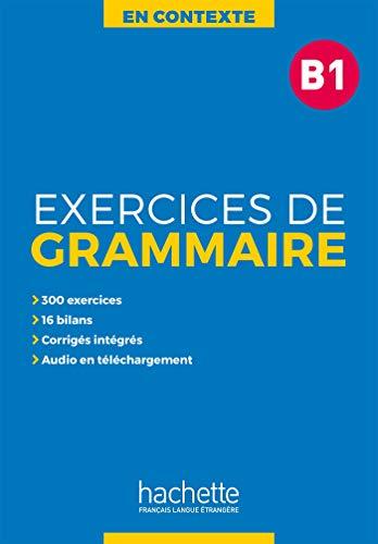 Exercices De Grammaire En Contexte B1: Exercices de grammaire B1: Vol. 1