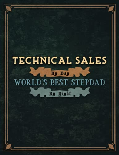 Technical Sales By Day World's Best Stepdad By Night Lined Notebook To Do List Journal: 21.59 x 27.94 cm, Lesson, 8.5 x 11 inch, A4, Tax, Wedding, Cute, To Do List, Homeschool, 110 Pages