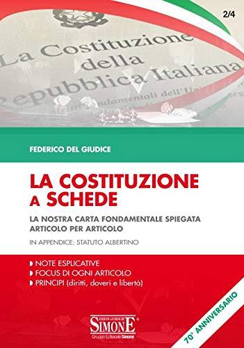 La Costituzione a schede. La nostra Carta fondamentale spiegata Articolo per Articolo