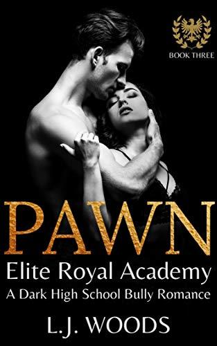 PAWN: A Dark High School Bully Romance (Elite Royal Academy Book 3) (English Edition)