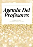 Agenda Del Profesores: Cuaderno para profesores y maestras, planificador del maestro, listas para evaluacion y asistencia, fecha importante, 120 páginas