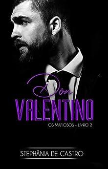 DON Valentino (Os Mafiosos Livro 2) por [Stephânia de Castro, Jessica D. Santos, Margareth Antequera]