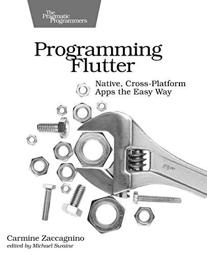 Programming Flutter: Native, Cross-Platform Apps the Easy Way