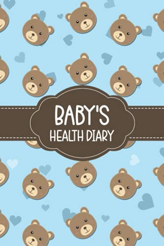 Baby's Health Diary: Baby's Health Book for Keeping Track of Doctor's Visits, Medications, Sleep, Diaper...