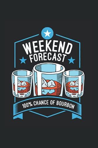 Bourbon: Bourbon Wochenendprognose Whisky Trink Zitat Notizbuch DIN A5 120 Seiten für Notizen Zeichnungen Formeln | Organizer Schreibheft Planer Tagebuch