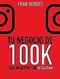 Tu negocio de 100K: Crea un activo con Instagram