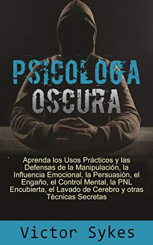 Psicología Oscura: Aprenda los usos Practicos y las defensas de la ...