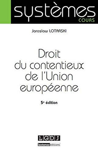 Droit Du Contentieux De Lunion Europeenne Par Jaroslaw Lotarski