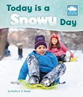 Today is a Snowy Day (What Is the Weather Today?)
