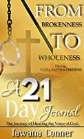 From Brokenness To Wholeness A 21-Day Journal