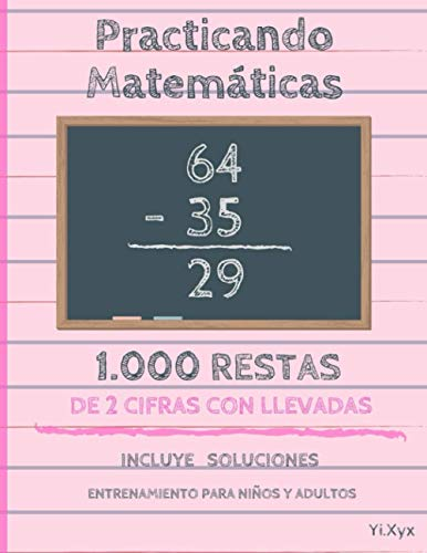 Practicando Matemáticas 1000 restas de 2 cifras con llevadas – Incluye soluciones – Entrenamiento para niños y adultos