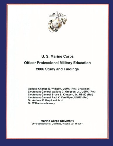 U.s. Marine Corps Officer Professional Military Education: 2006 Study and Findings