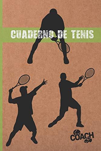 CUADERNO DE TENIS: DIARIO DE ENTRENADOR | REGISTRO DETALLADO DE ENTRENAMIENTOS Y PARTIDOS (RESULTADOS, TÁCTICAS...) | INCLUYE CALENDARIO ANUAL Y ... | REGALO IDEAL PARA ENTRENADORES O JUGADORES.