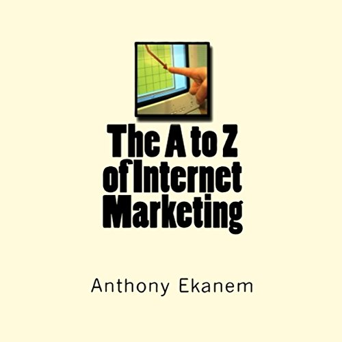 The A to Z of Internet Marketing audiobook cover art