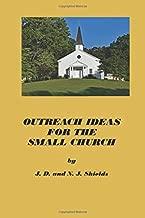 Outreach Ideas for the Small Church: Small churches making an impact on their communities