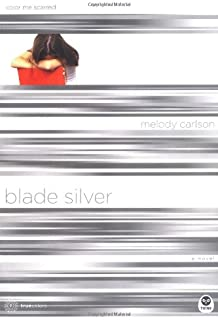 Blade Silver: Color Me Scarred (TrueColors Series #7)