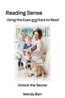 Reading Sense: Using the Eyes and Ears to Read