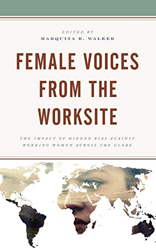 Female Voices from the Worksite: The Impact of Hidden Bias against Working Women across the Globe