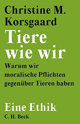 Buchseite und Rezensionen zu 'Tiere wie wir: Warum wir moralische Pflichten gegenüber Tieren haben' von Christine M. Korsgaard