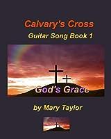 Calvary's Cross Guitar Song Book 1