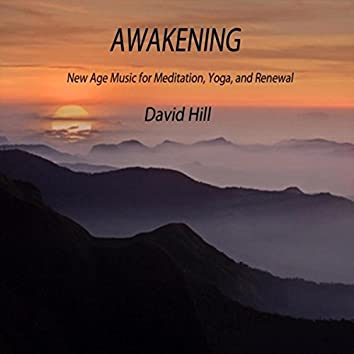 Awakening (New Age Music for Meditation, Yoga, And Renewal)