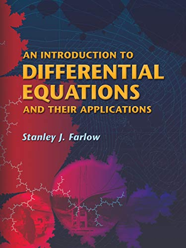 Compare Textbook Prices for An Introduction to Differential Equations and Their Applications Dover Books on Mathematics Illustrated Edition ISBN 8582144444442 by Stanley J. Farlow