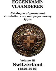 Switzerland (1850-2016): Catalogue of permanent circulation coin and paper money types